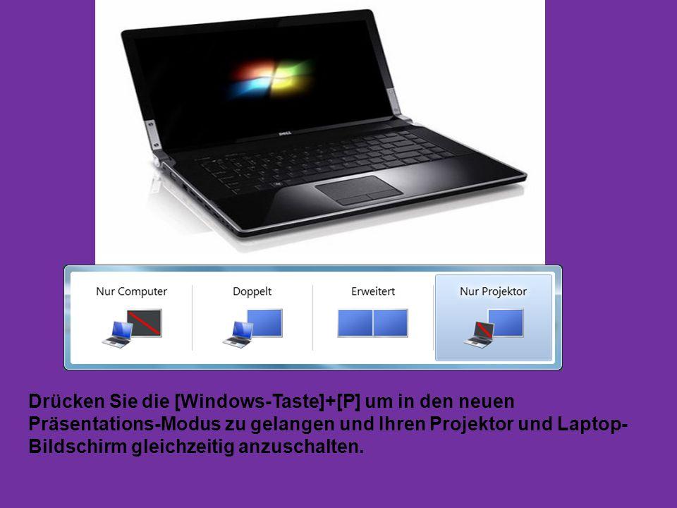Drücken Sie die [Windows-Taste]+[P] um in den neuen Präsentations-Modus zu gelangen und Ihren Projektor und Laptop-Bildschirm gleichzeitig anzuschalten.